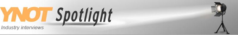YNOT Spotlight: Industry interviews