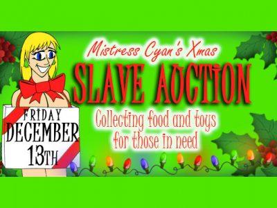 Mistress Cyan's Annual Xmas Slave Auction