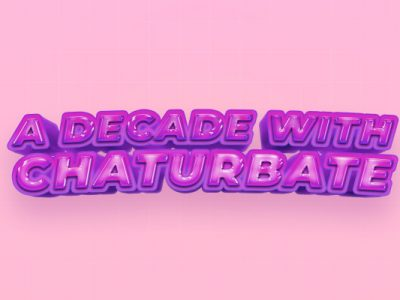 A Decade with Chaturbate