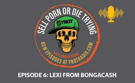Sell Porn or Die Trying: Lexi BongaCash